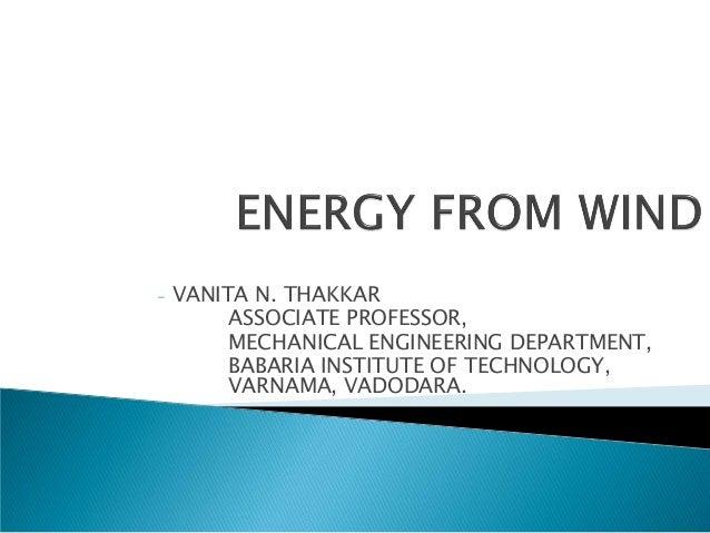 - VANITA N. THAKKAR ASSOCIATE PROFESSOR, MECHANICAL ENGINEERING DEPARTMENT, BABARIA INSTITUTE OF TECHNOLOGY, VARNAMA, VADO...