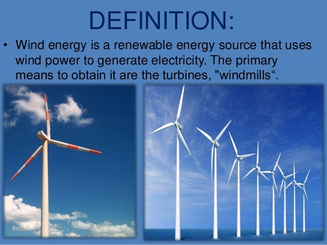 definition wind energy is a renewable energy source that uses