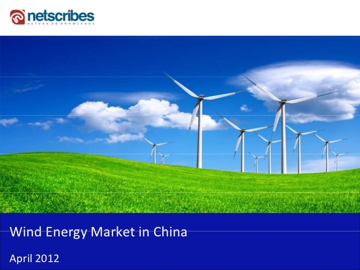 Market Research Report :   Wind Energy Market in China 2012