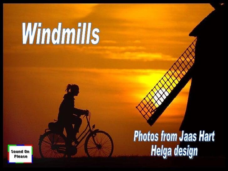 Photos from Jaas Hart Helga design Windmills