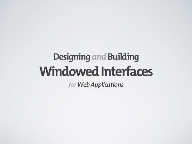 Designing and Developing Windowed Interfaces for Web Apps