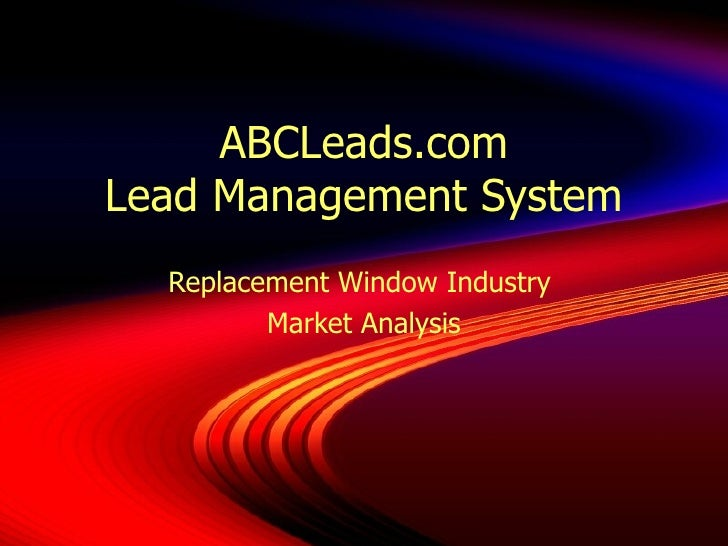 ABCLeads.com Lead Management System Replacement Window Industry  Market Analysis