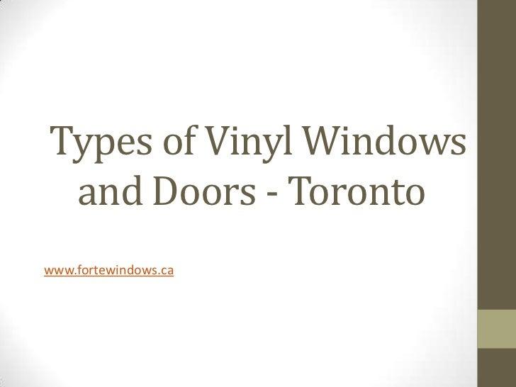 Types of Vinyl Windows and Doors - Toronto<br />www.fortewindows.ca<br />