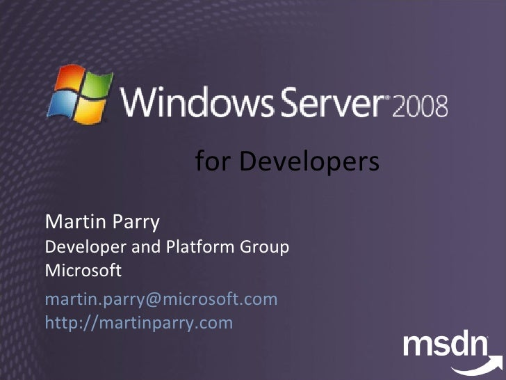 Windows Server 2008 for Developers - Part 1