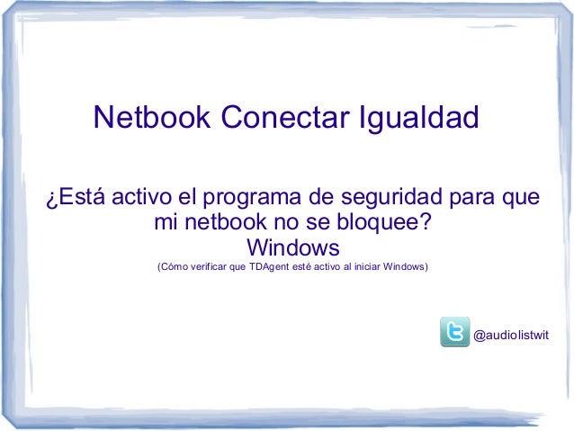 Netbook Conectar Igualdad¿Está activo el programa de seguridad para quemi netbook no se bloquee?Windows(Cómo verificar que...