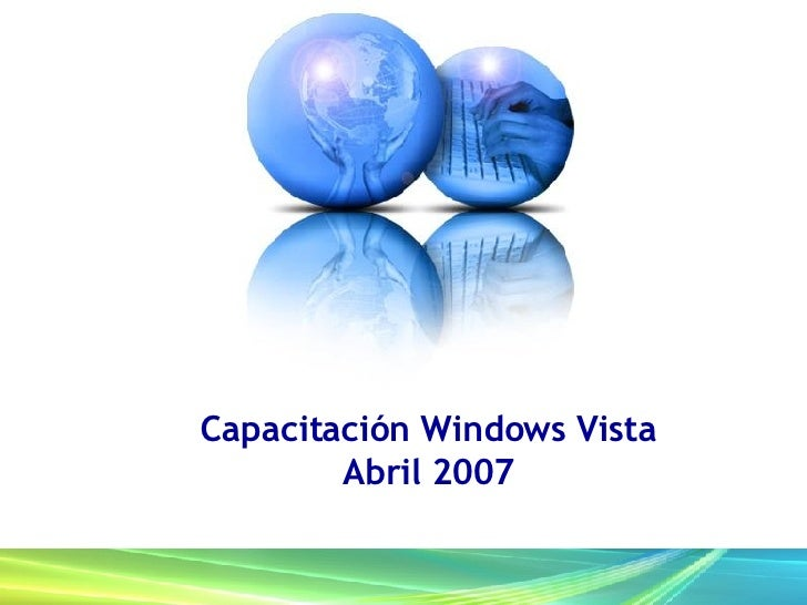 Capacitación Windows Vista Abril 2007