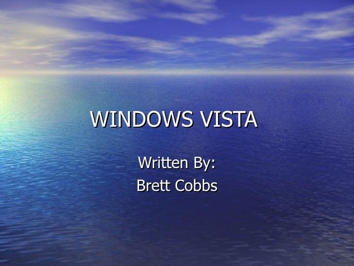 WINDOWS VISTA  Written By: Brett Cobbs