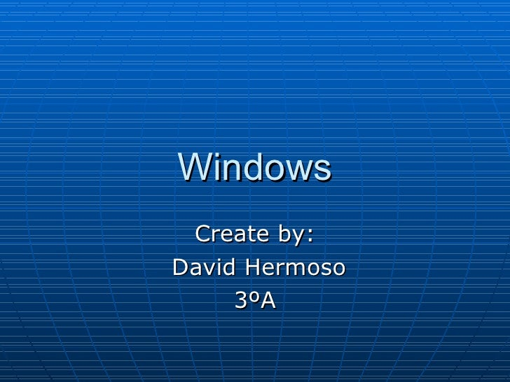 Windows Create by: David Hermoso 3ºA