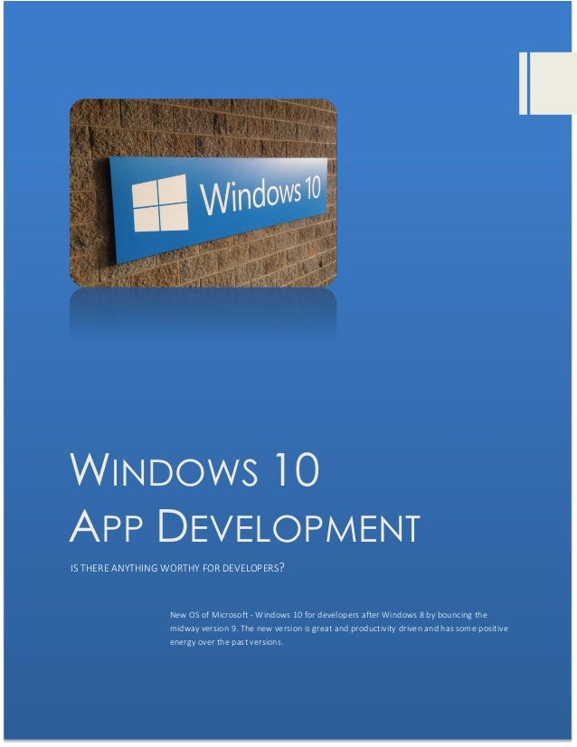 Windows 10 allowing developers to think about bright future of develo