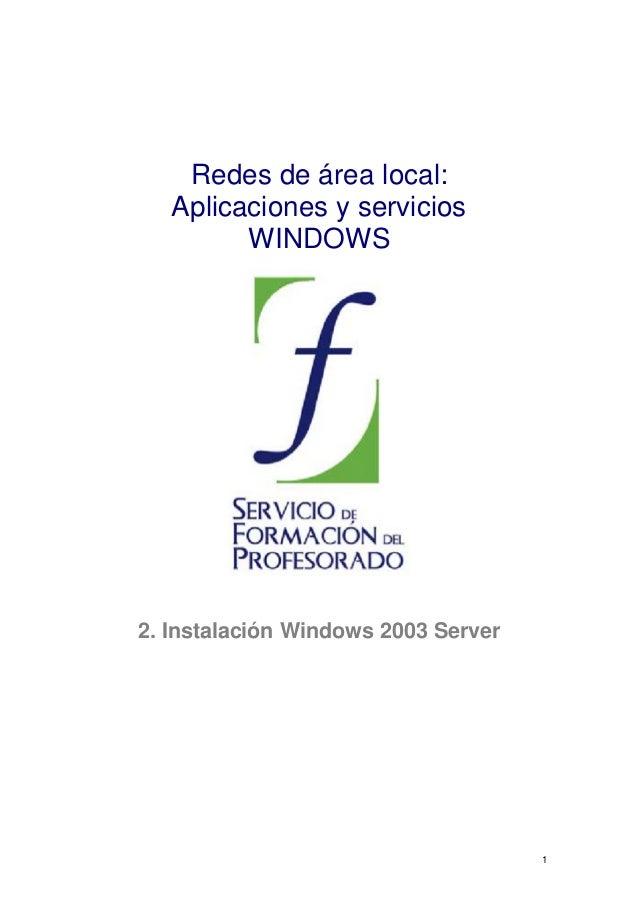 Redes de área local: Aplicaciones y servicios WINDOWS  2. Instalación Windows 2003 Server  1