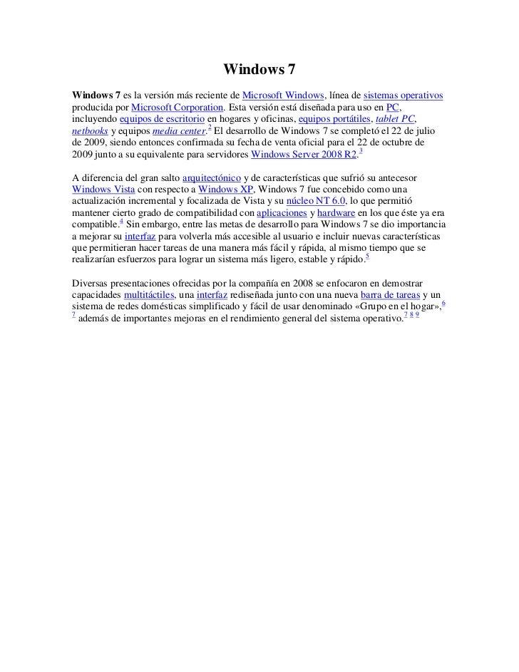 Windows 7Windows 7 es la versión más reciente de Microsoft Windows, línea de sistemas operativosproducida por Microsoft Co...