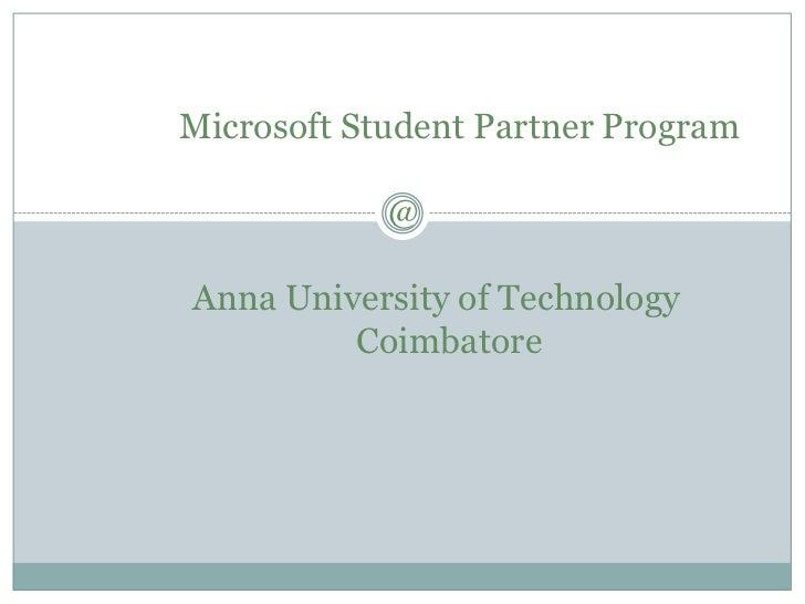 Microsoft Student Partner Program<br />                                    @<br />Anna University of Technolog...