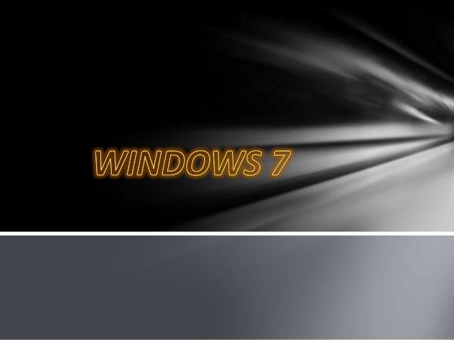 ⫸Windows 7 es una versión de lossistemas operativos de Microsoft queincluye mejoras de las versiones anterioresy novedades.
