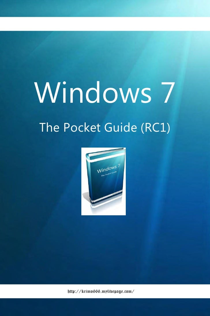 Windows 7The Pocket Guide (RC1)    http://krimo666.mylivepage.com/