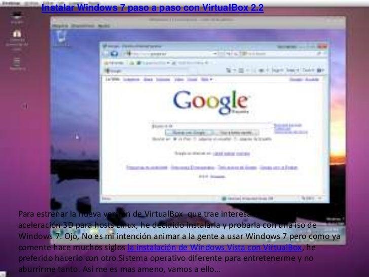 Instalar Windows 7 paso a paso con VirtualBox2.2<br />Para estrenar la nueva versión de VirtualBox  que trae interesantes...
