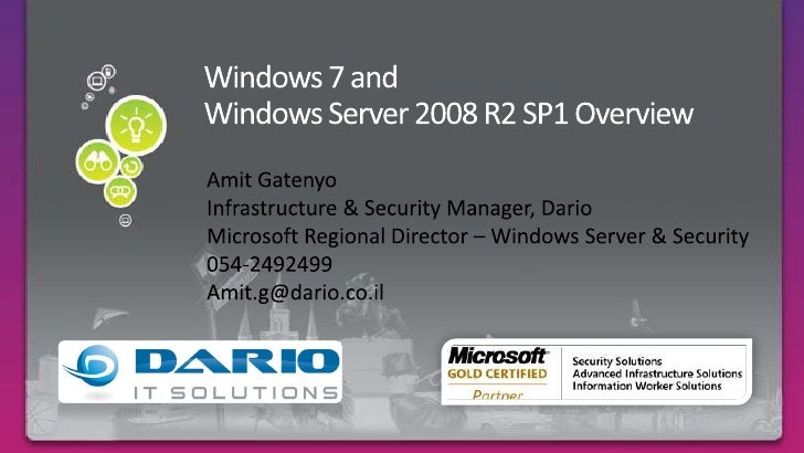 Windows 7 and Windows Server 2008 R2 SP1 Overview