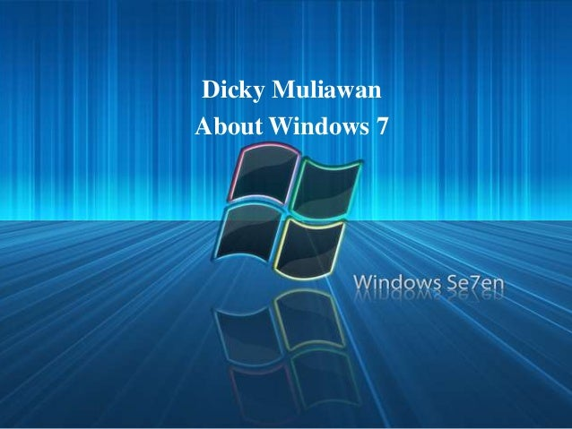 About Windows 7 by Dic_Mul