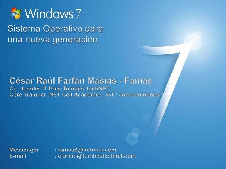 Sistema Operativo para una nueva generación<br />César Raúl Farfán Masías - FamasCo - Leader IT Pros Tumbes TechNETCore Tr...