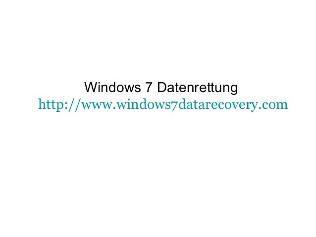 Windows 7 Datenrettung http://www.windows7datarecovery.com