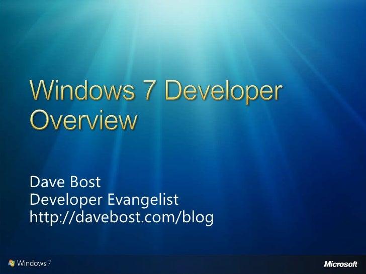 Windows 7 Developer Overview