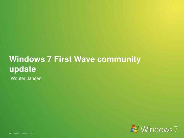 Windows7 First Wave Community Update