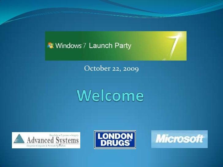 October 22, 2009<br />Welcome<br />