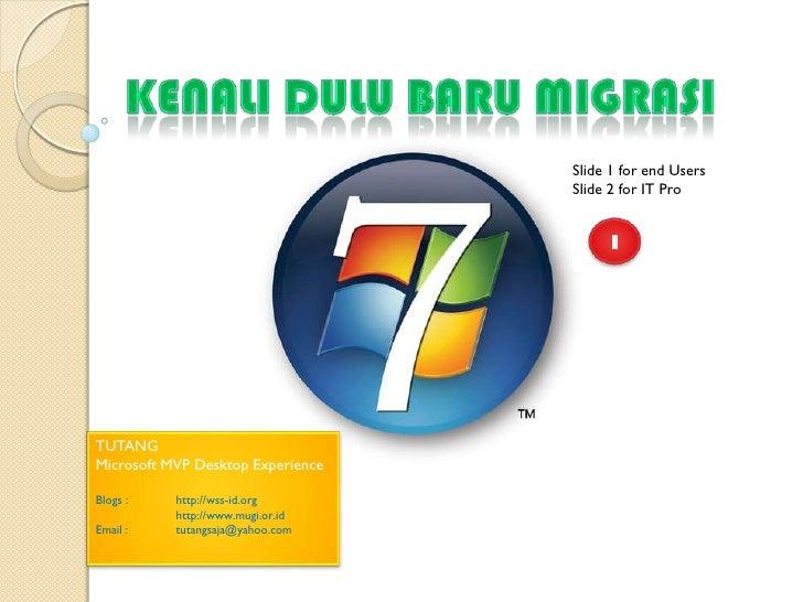 Migration to Windows 7_MVP Tutang MM