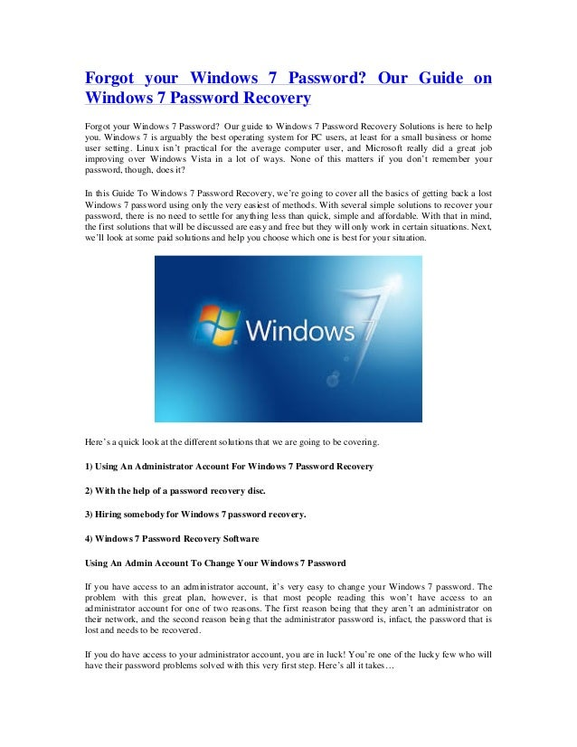 Forgot your Windows 7 Password? Our Guide on Windows 7 Password Recovery Forgot your Windows 7 Password? Our guide to Wind...