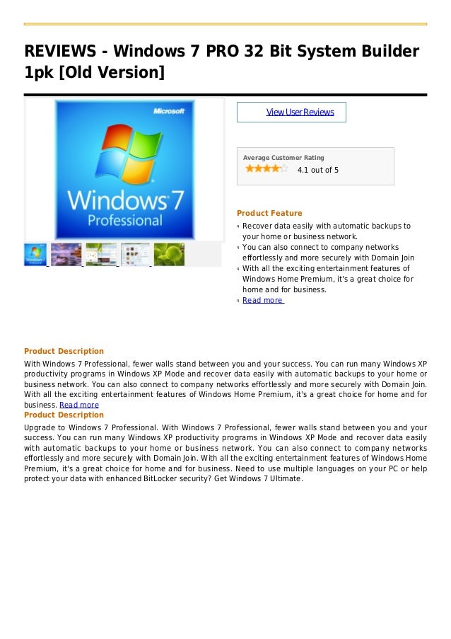 REVIEWS - Windows 7 PRO 32 Bit System Builder1pk [Old Version]ViewUserReviewsAverage Customer Rating4.1 out of 5Product Fe...