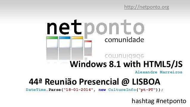 Windows8.1 html5 dev paradigm discussion netponto
