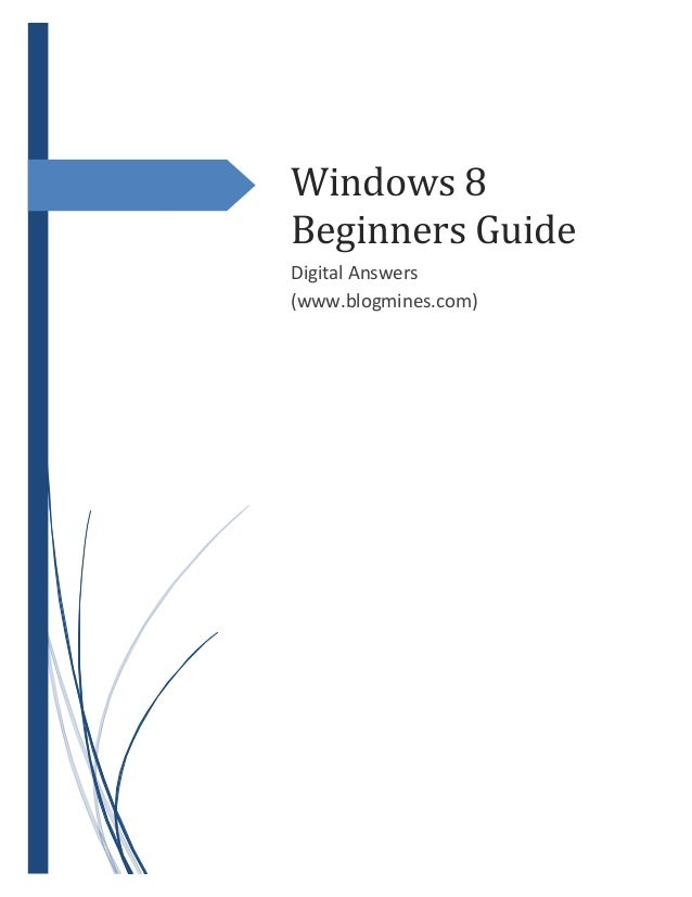 Windows 8 Beginners Guide Digital Answers (www.blogmines.com)