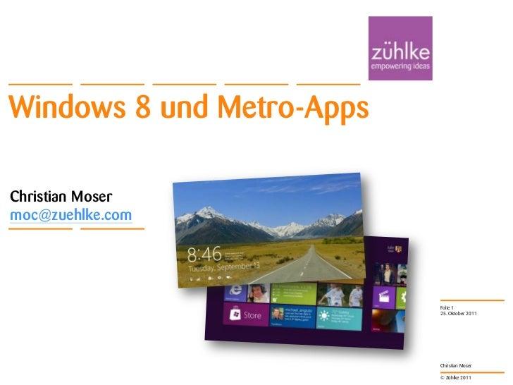 Windows 8 und Metro-AppsChristian Mosermoc@zuehlke.com                           Folie 1                           25. Okt...