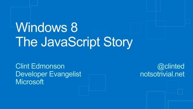 Windows 8 - The JavaScript Story