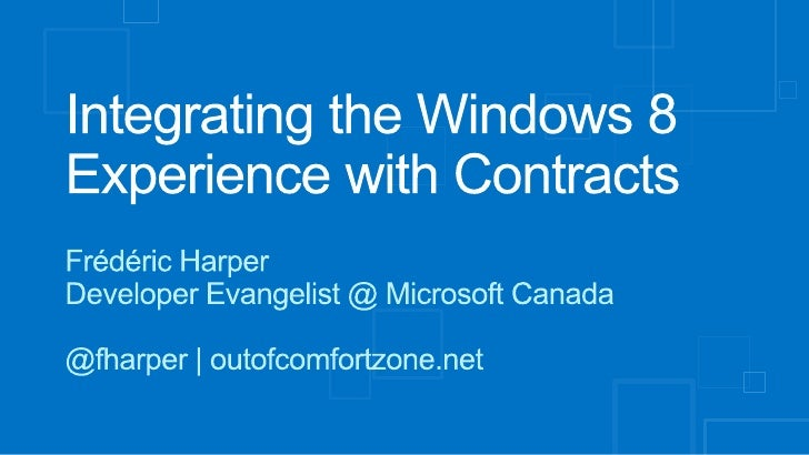 Windows 8 Camp Montreal - 2012-04-10 - Integrating the Windows 8 experience with contracts