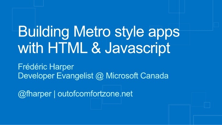 Windows 8 Camp Ottawa - 2012-04-14 - Building metro style apps with html & javascript