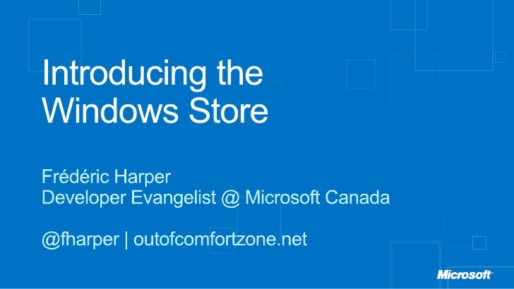 Windows 8 Camp Ottawa - 2012-04-14 - Introducing the Windows store