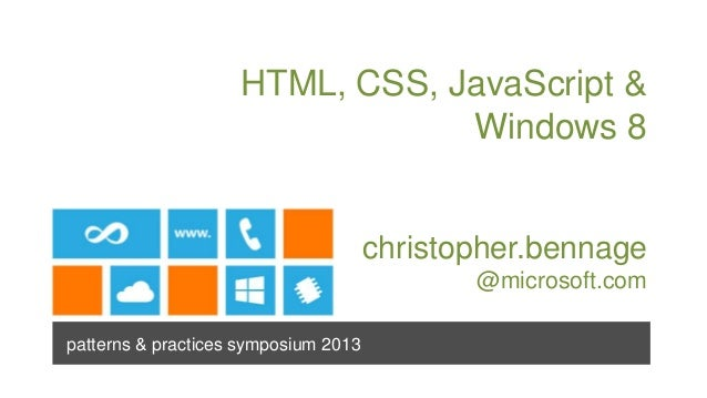 HTML, CSS, JavaScript &                                Windows 8                                      christopher.bennage ...