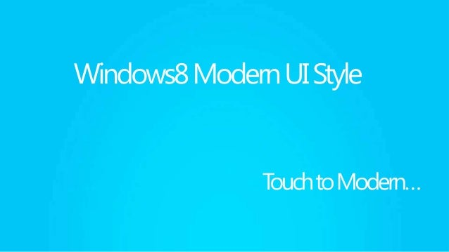 Windows8 Modern UI Style Summary