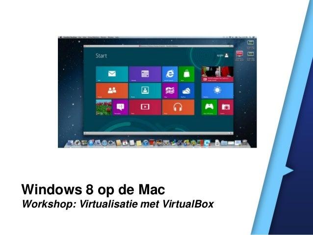 Windows 8 op de MacWorkshop: Virtualisatie met VirtualBox