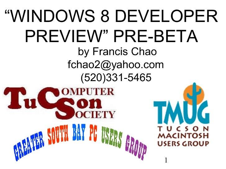 """ WINDOWS 8 DEVELOPER PREVIEW"" PRE-BETA"