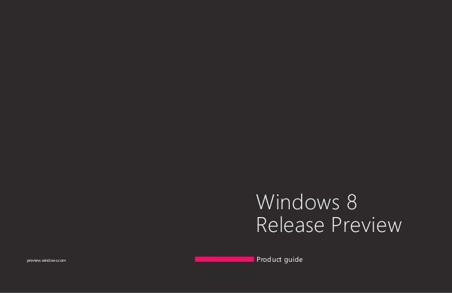 Windows 8 Release Preview Product guide  preview.windows.com  preview.windows.com  preview.windows.com  		 02