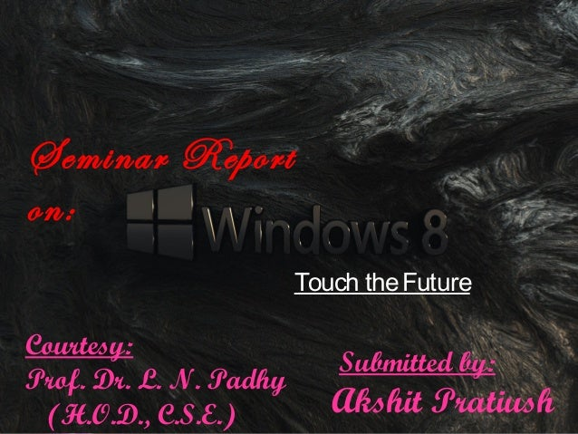 Powerpoint Templates Page 1 Submitted by: Akshit Pratiush Touch theFuture Seminar Report on: Courtesy: Prof. Dr. L. N. Pad...