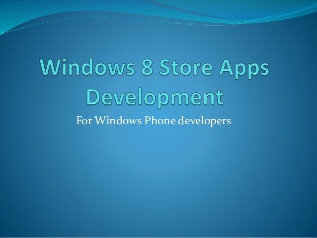 Windows 8 store apps development
