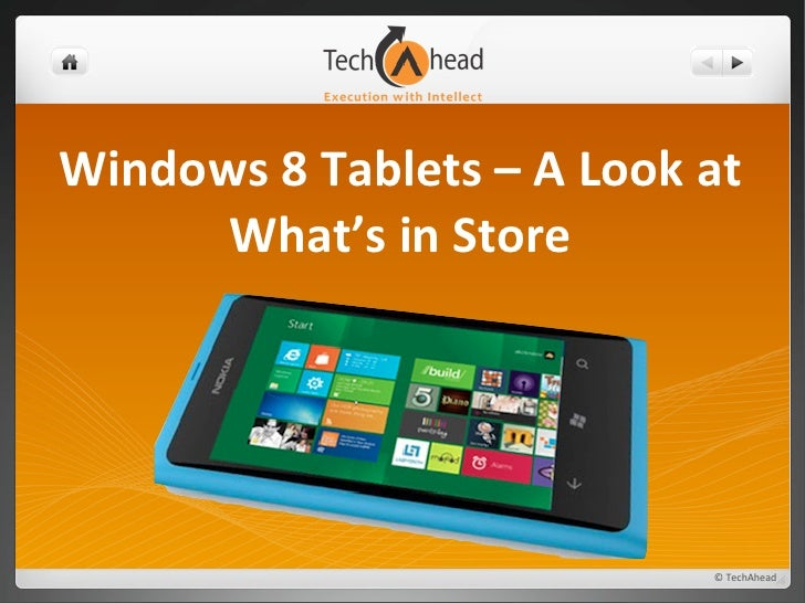 Windows	  8	  Tablets	  –	  A	  Look	  at	        What's	  in	  Store                                                ©	  T...