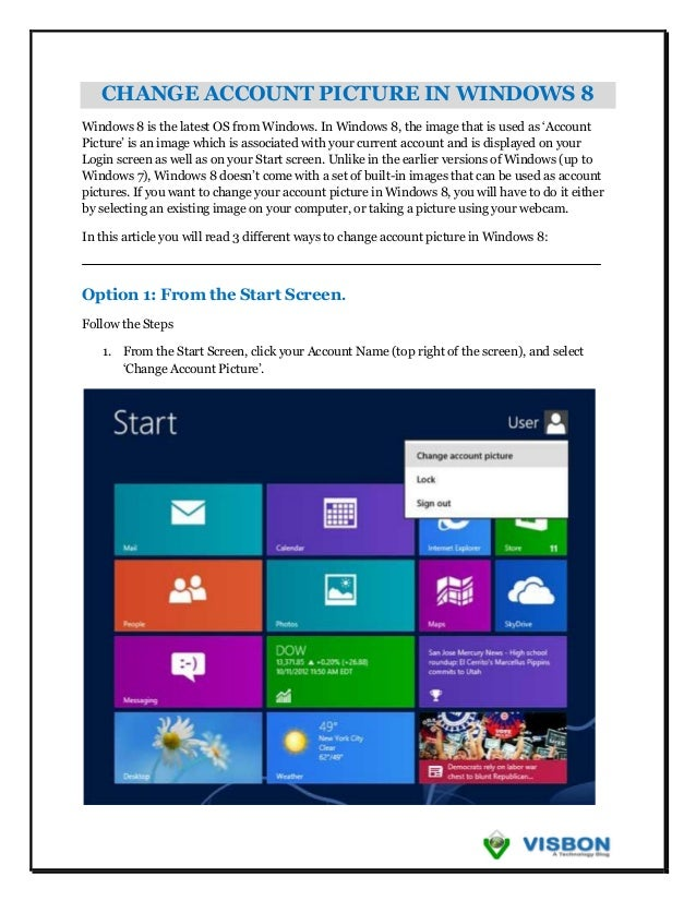 CHANGE ACCOUNT PICTURE IN WINDOWS 8Windows 8 is the latest OS from Windows. In Windows 8, the image that is used as 'Accou...