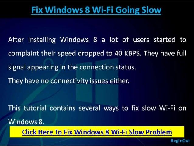 Click Here To Fix Windows 8 Wi-Fi Slow Problem