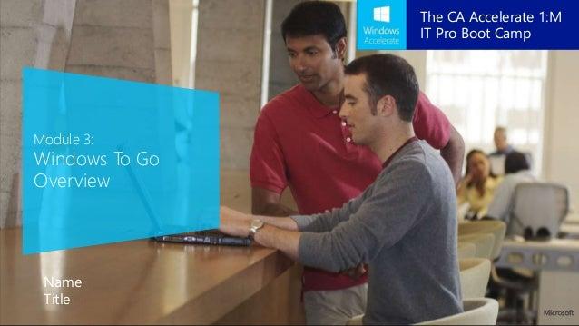 Windows Accelerate IT Pro Bootcamp: Windows ToGo (Module 3 of 8)