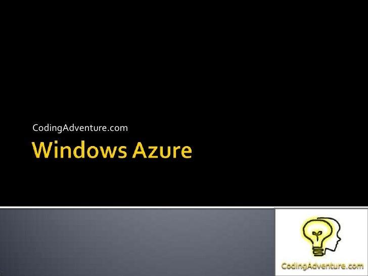 Windows Azure<br />CodingAdventure.com<br />