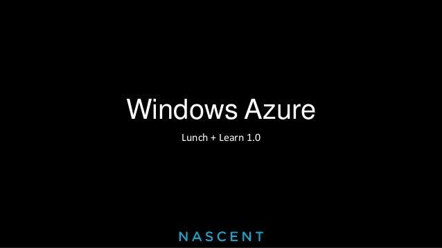 Windows AzureLunch + Learn 1.0