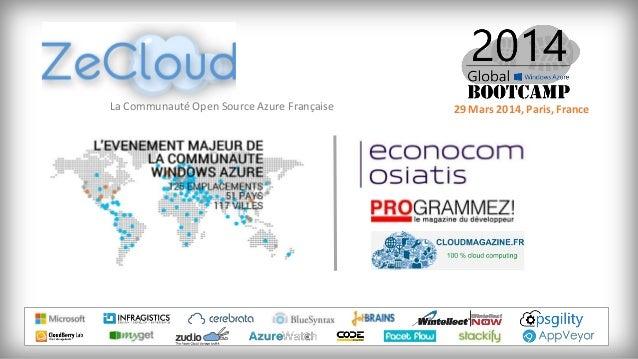 29 Mars 2014, Paris, FranceLa Communauté Open Source Azure Française